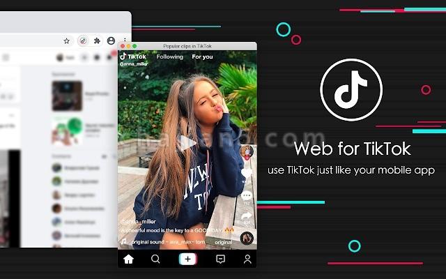 Web for TikTok™ 直接在电脑上Chrome浏览器中使用抖音国际版TikTok™