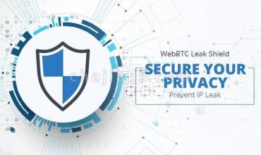 WebRTC Leak Shield 隐藏IP地址